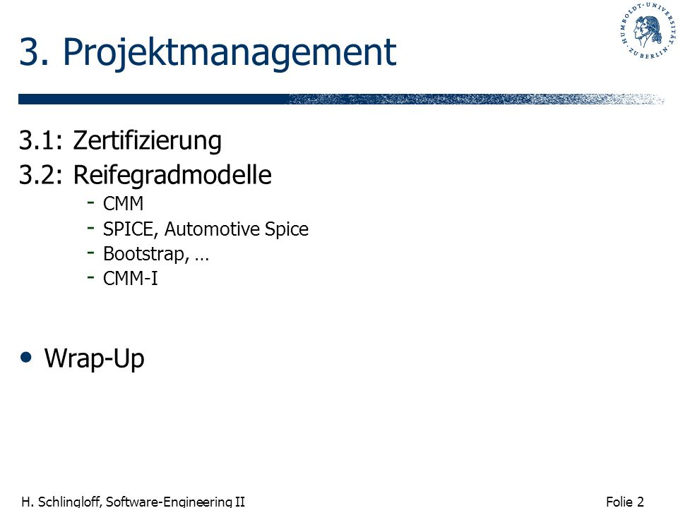 3. Projektmanagement 3.1: Zertifizierung 3.2: Reifegradmodelle Wrap-Up