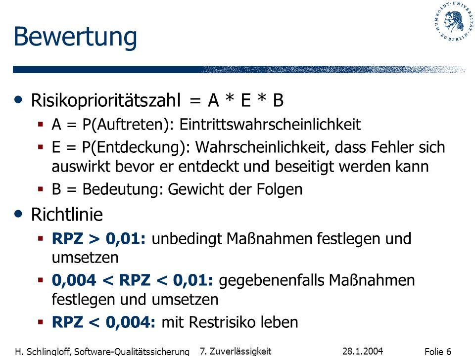 Bewertung Risikoprioritätszahl = A * E * B Richtlinie