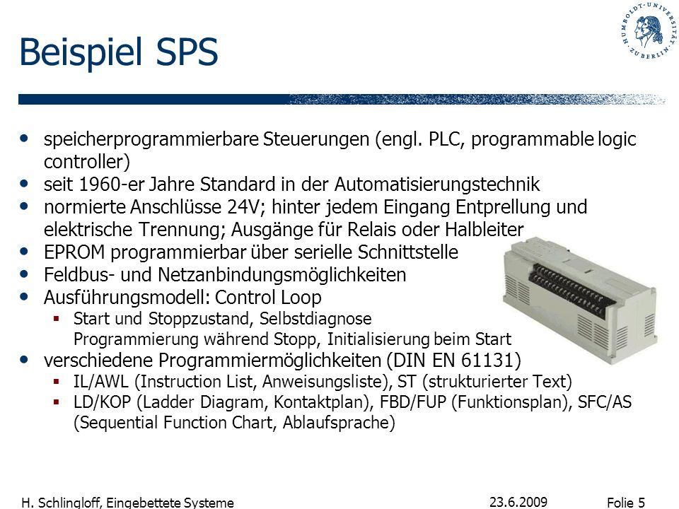 Beispiel SPS speicherprogrammierbare Steuerungen (engl. PLC, programmable logic controller)