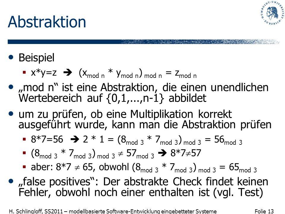 AbstraktionBeispiel. x*y=z  (xmod n * ymod n) mod n = zmod n.