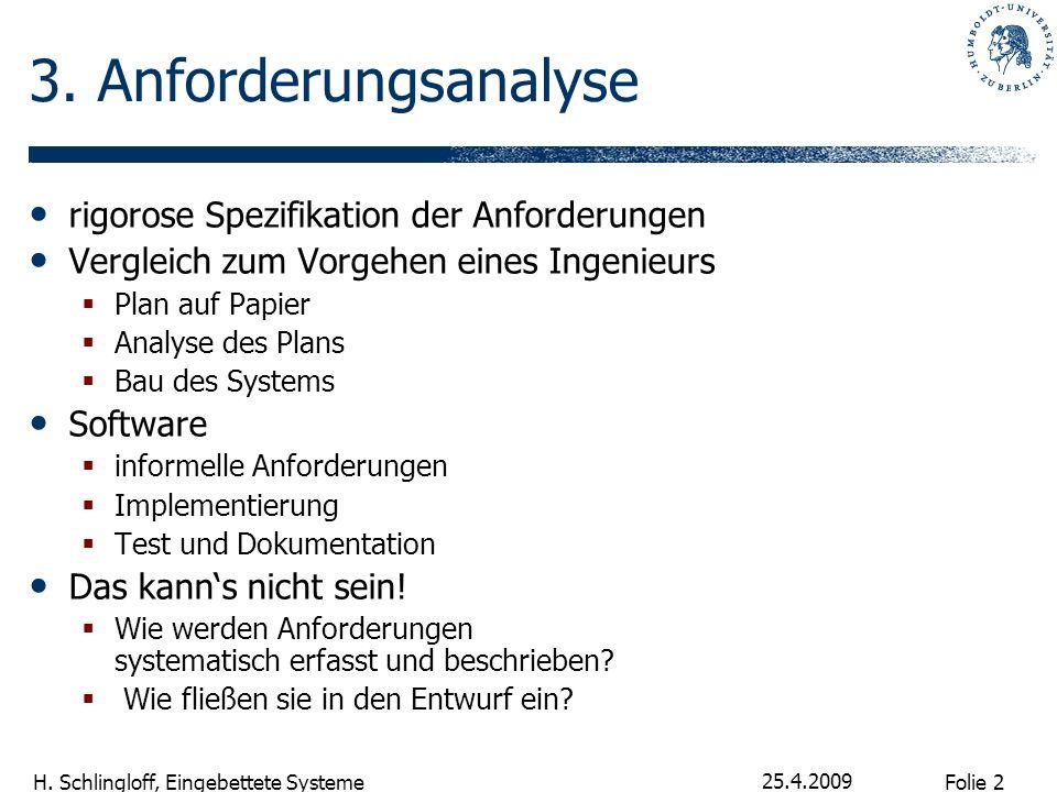 3. Anforderungsanalyse rigorose Spezifikation der Anforderungen
