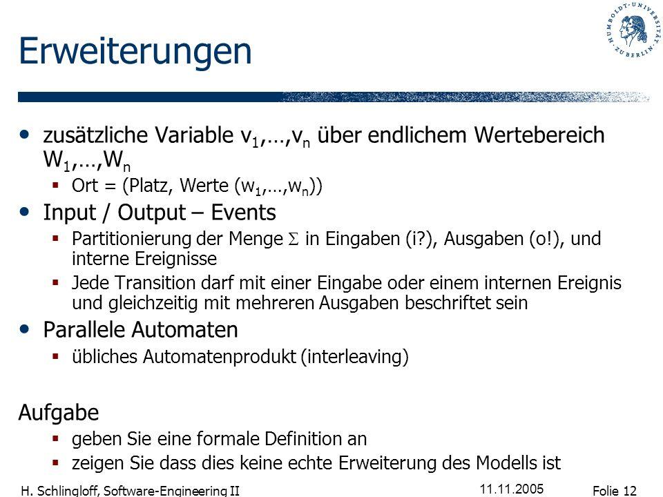 Erweiterungen zusätzliche Variable v1,…,vn über endlichem Wertebereich W1,…,Wn. Ort = (Platz, Werte (w1,…,wn))