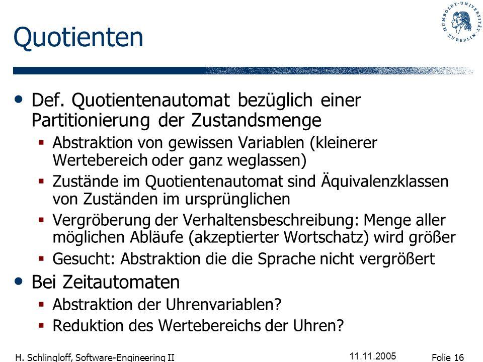 QuotientenDef. Quotientenautomat bezüglich einer Partitionierung der Zustandsmenge.