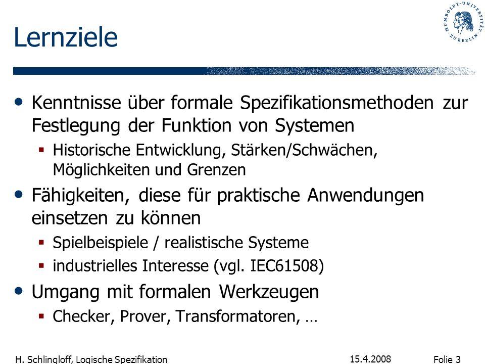 Lernziele Kenntnisse über formale Spezifikationsmethoden zur Festlegung der Funktion von Systemen.