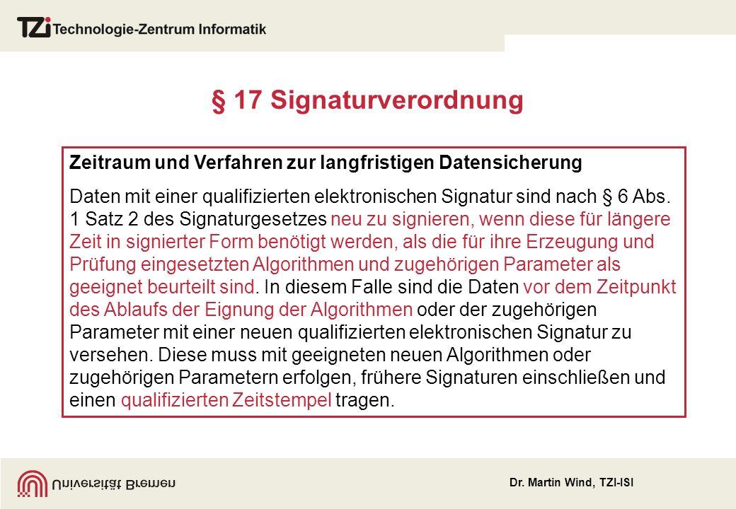 § 17 Signaturverordnung Zeitraum und Verfahren zur langfristigen Datensicherung.