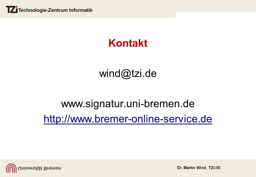 Kontakt wind@tzi.de www.signatur.uni-bremen.de http://www.bremer-online-service.de