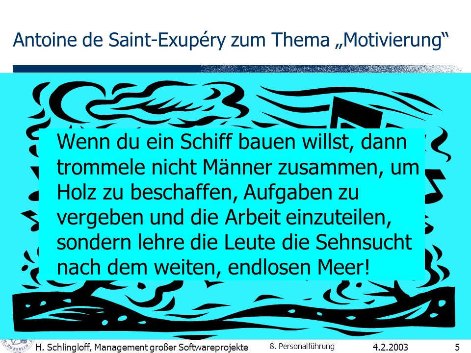 "Antoine de Saint-Exupéry zum Thema ""Motivierung"