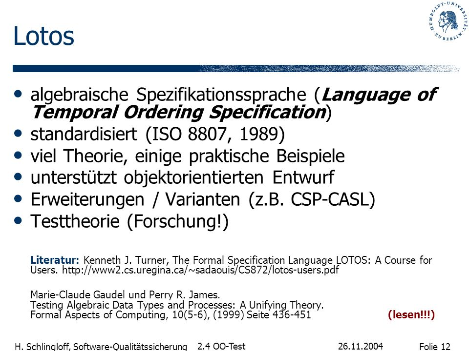 Lotos algebraische Spezifikationssprache (Language of Temporal Ordering Specification) standardisiert (ISO 8807, 1989)