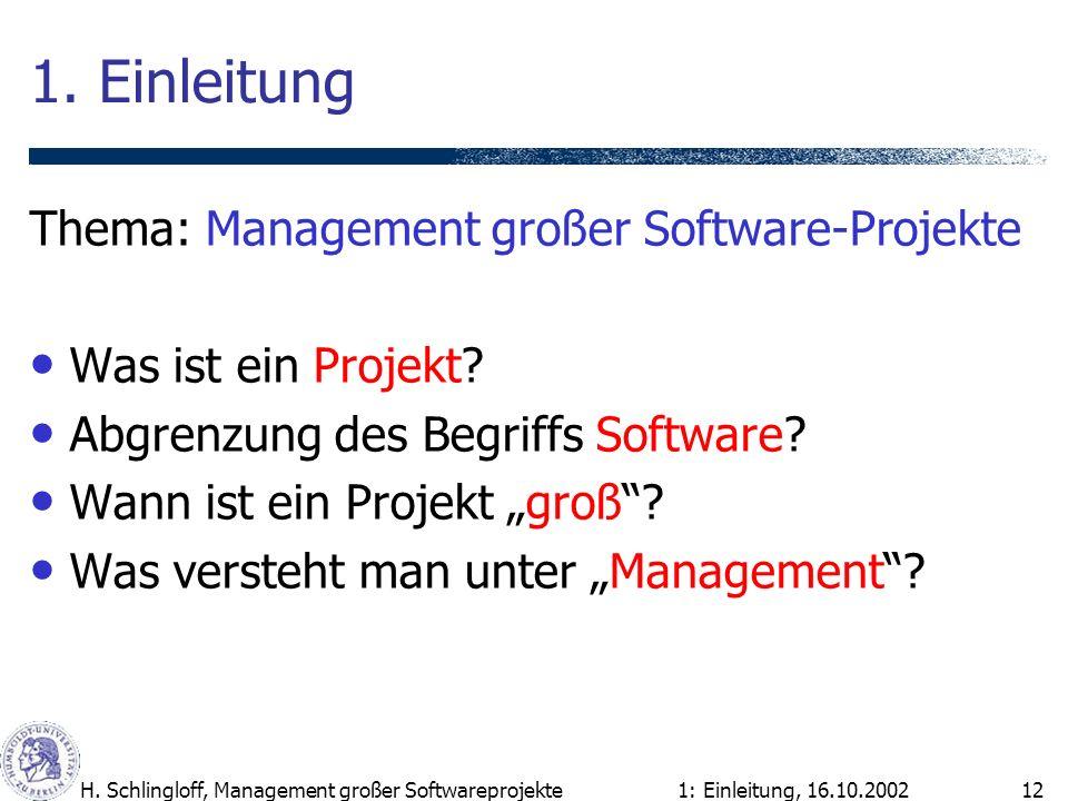1. Einleitung Thema: Management großer Software-Projekte