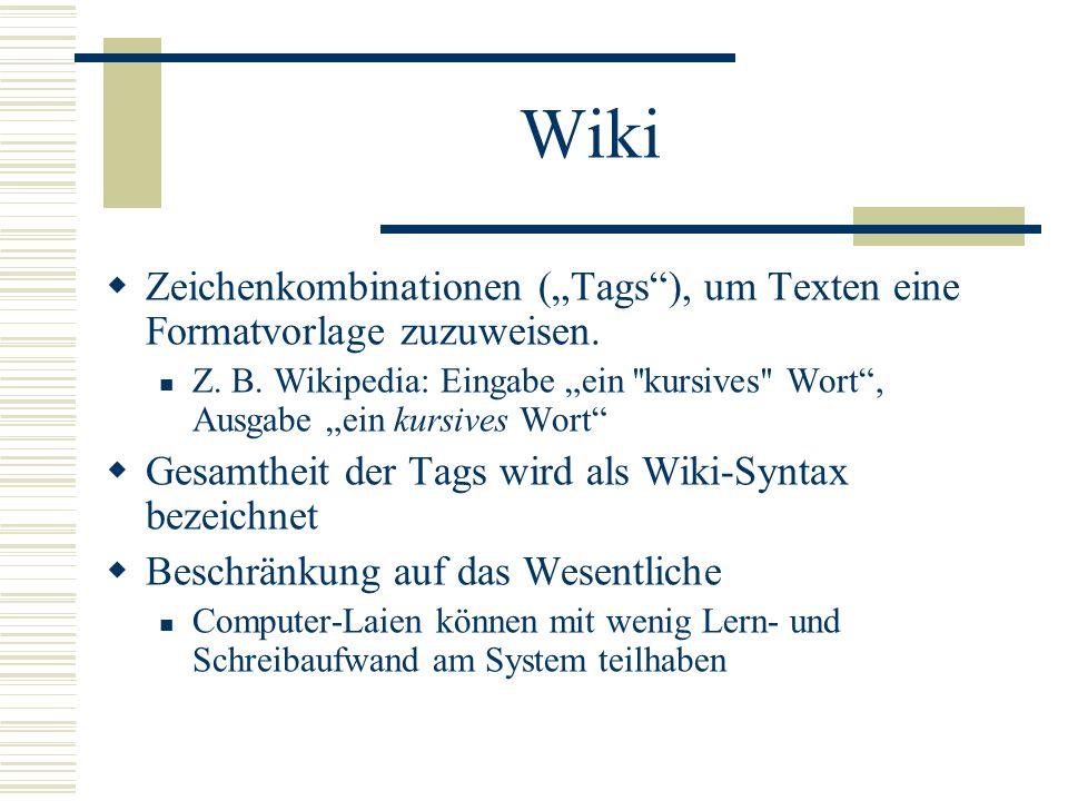 """Wiki Zeichenkombinationen (""""Tags ), um Texten eine Formatvorlage zuzuweisen."""