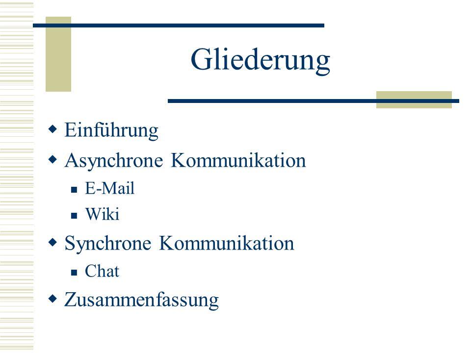 Gliederung Einführung Asynchrone Kommunikation Synchrone Kommunikation