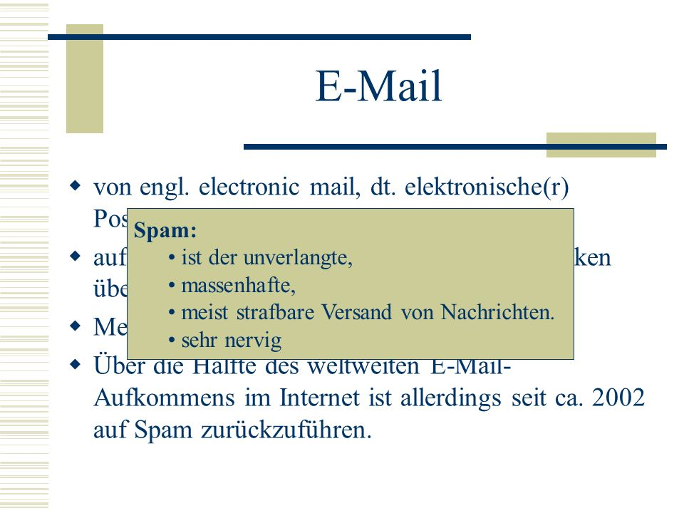 E-Mail von engl. electronic mail, dt. elektronische(r) Post/Brief