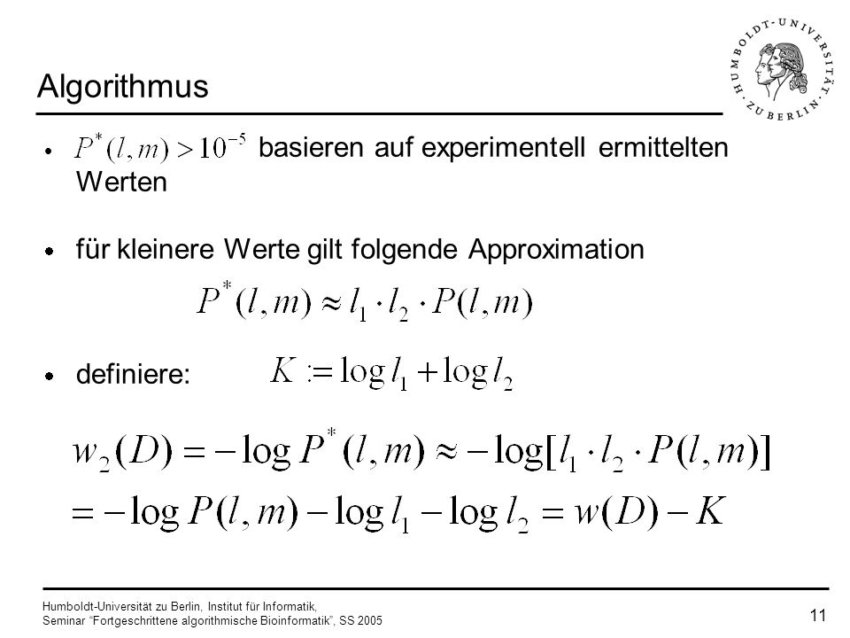 Algorithmus für kleinere Werte gilt folgende Approximation definiere: