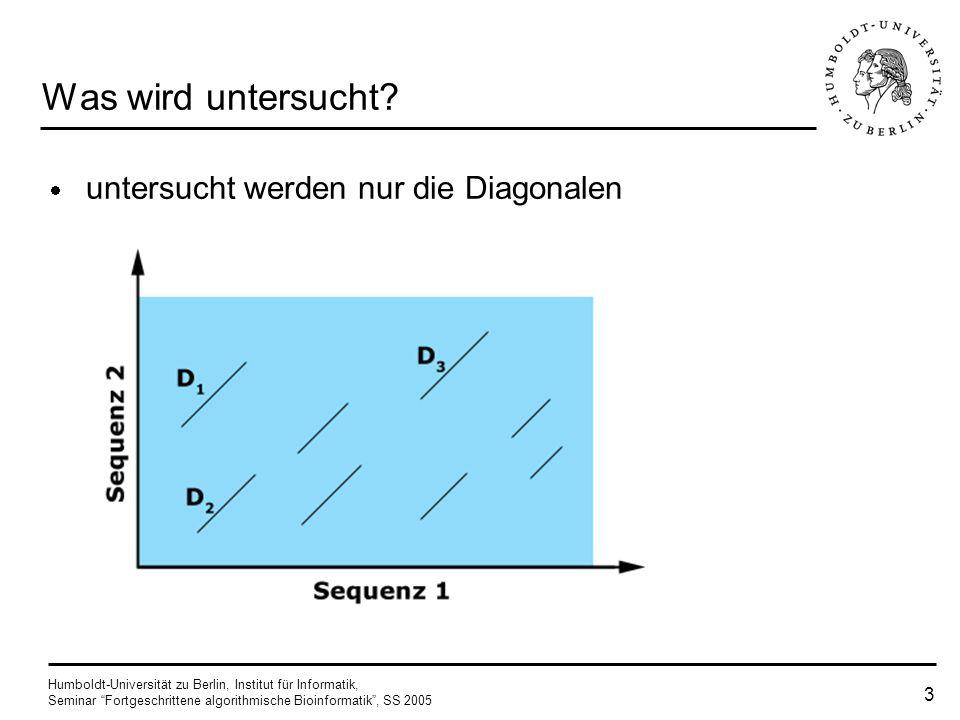 Was wird untersucht untersucht werden nur die Diagonalen