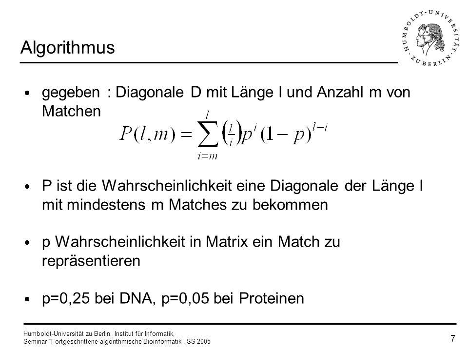 Algorithmus gegeben : Diagonale D mit Länge l und Anzahl m von Matchen