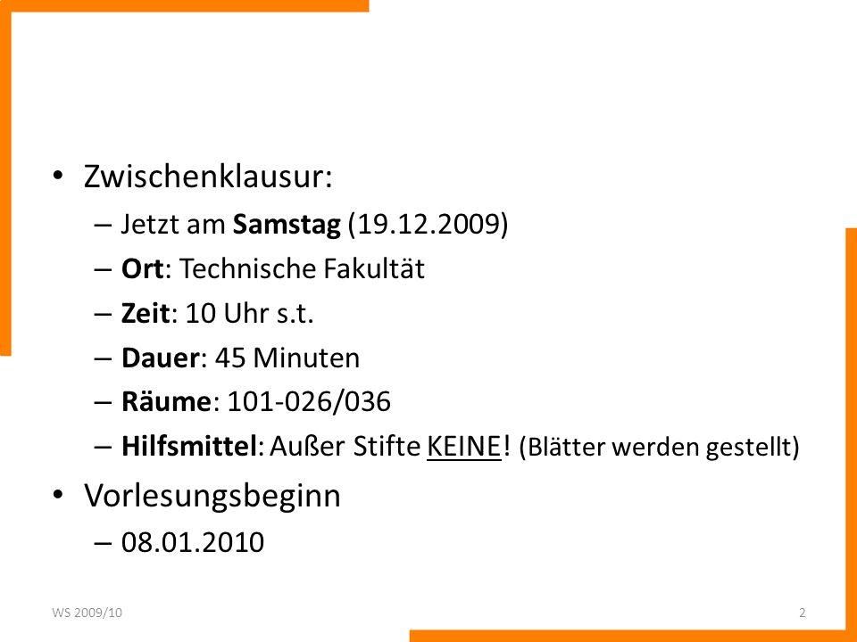 Zwischenklausur: Vorlesungsbeginn Jetzt am Samstag (19.12.2009)