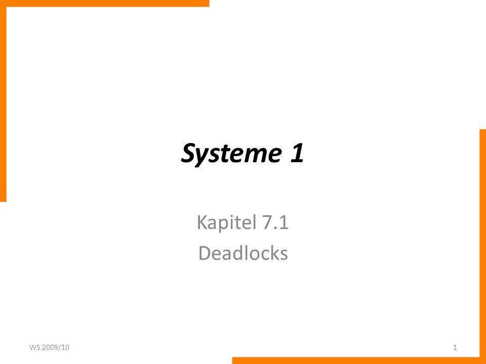 Systeme 1 Kapitel 7.1 Deadlocks WS 2009/10