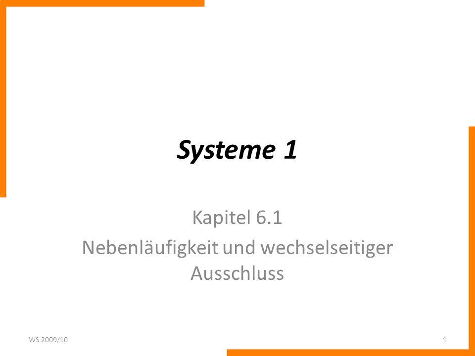Kapitel 6.1 Nebenläufigkeit und wechselseitiger Ausschluss