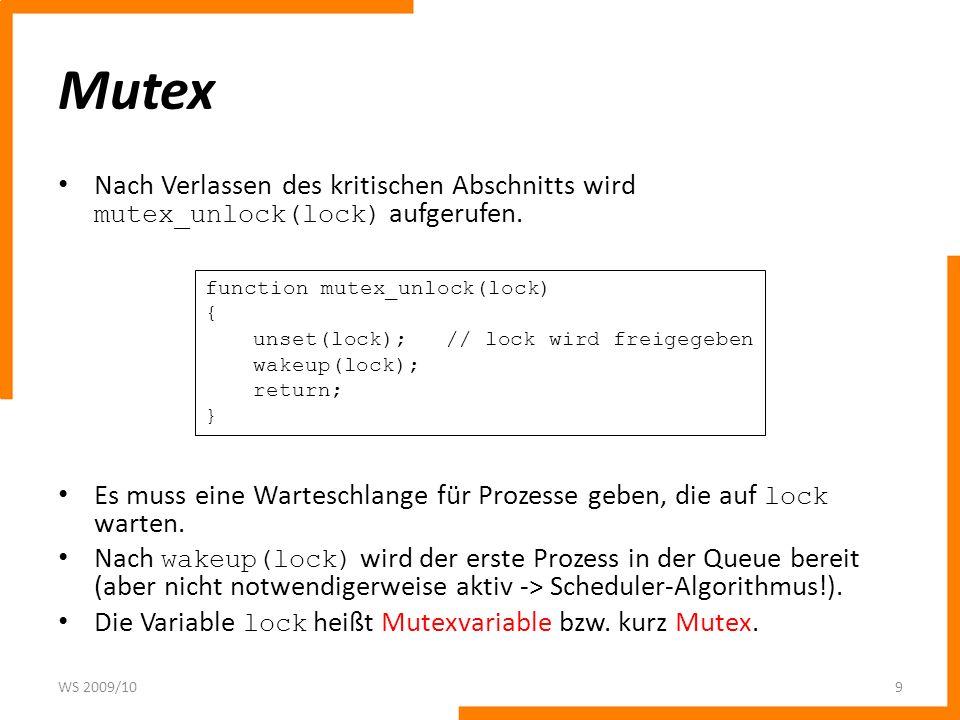 Mutex Nach Verlassen des kritischen Abschnitts wird mutex_unlock(lock) aufgerufen.