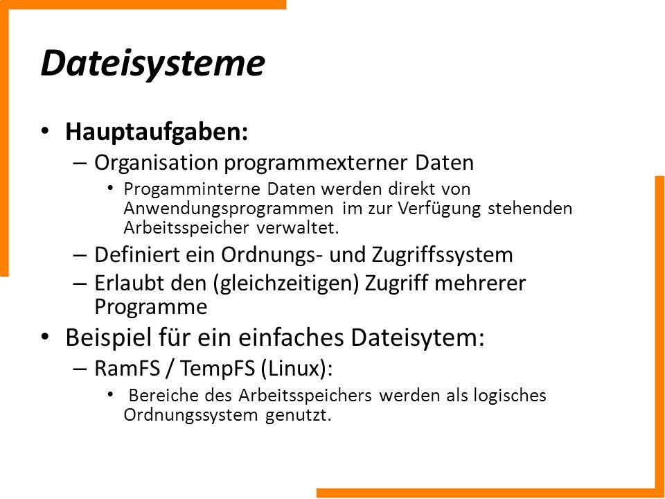 Dateisysteme Hauptaufgaben: Beispiel für ein einfaches Dateisytem: