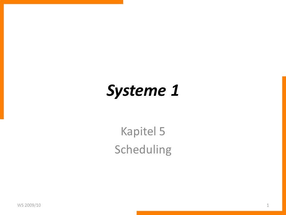 Systeme 1 Kapitel 5 Scheduling WS 2009/10