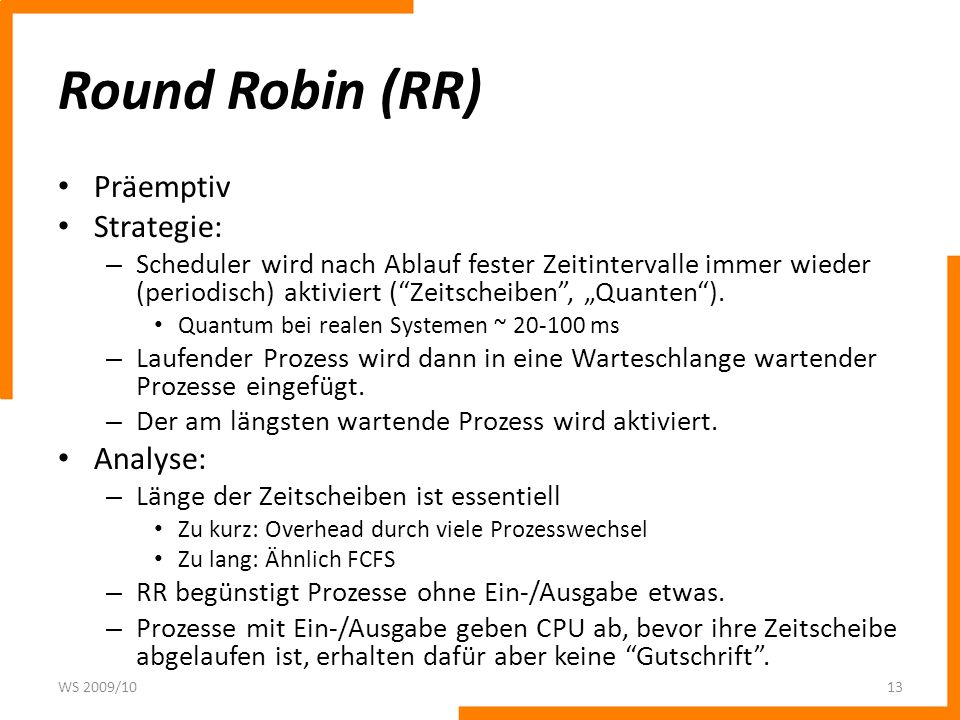 Round Robin (RR) Präemptiv Strategie: Analyse: