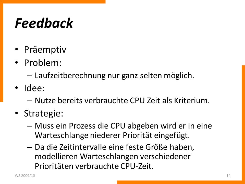 Feedback Präemptiv Problem: Idee: Strategie: