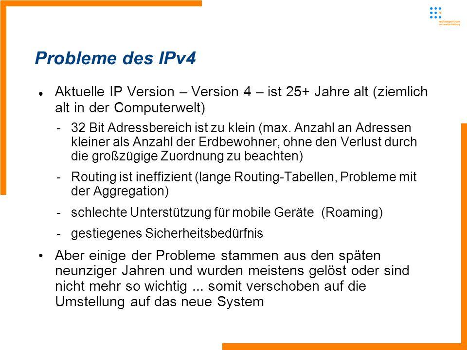 Probleme des IPv4Aktuelle IP Version – Version 4 – ist 25+ Jahre alt (ziemlich alt in der Computerwelt)