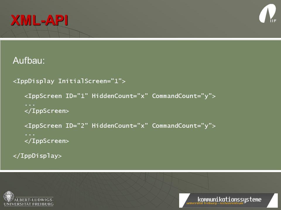 XML-API Aufbau: test <IppDisplay InitialScreen= 1 >