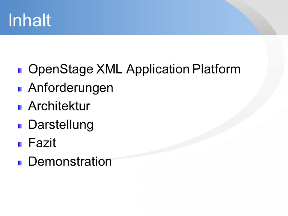 Inhalt OpenStage XML Application Platform Anforderungen Architektur