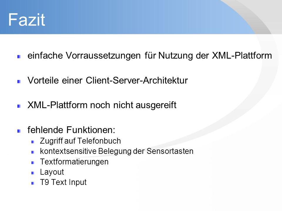 Fazit einfache Vorraussetzungen für Nutzung der XML-Plattform