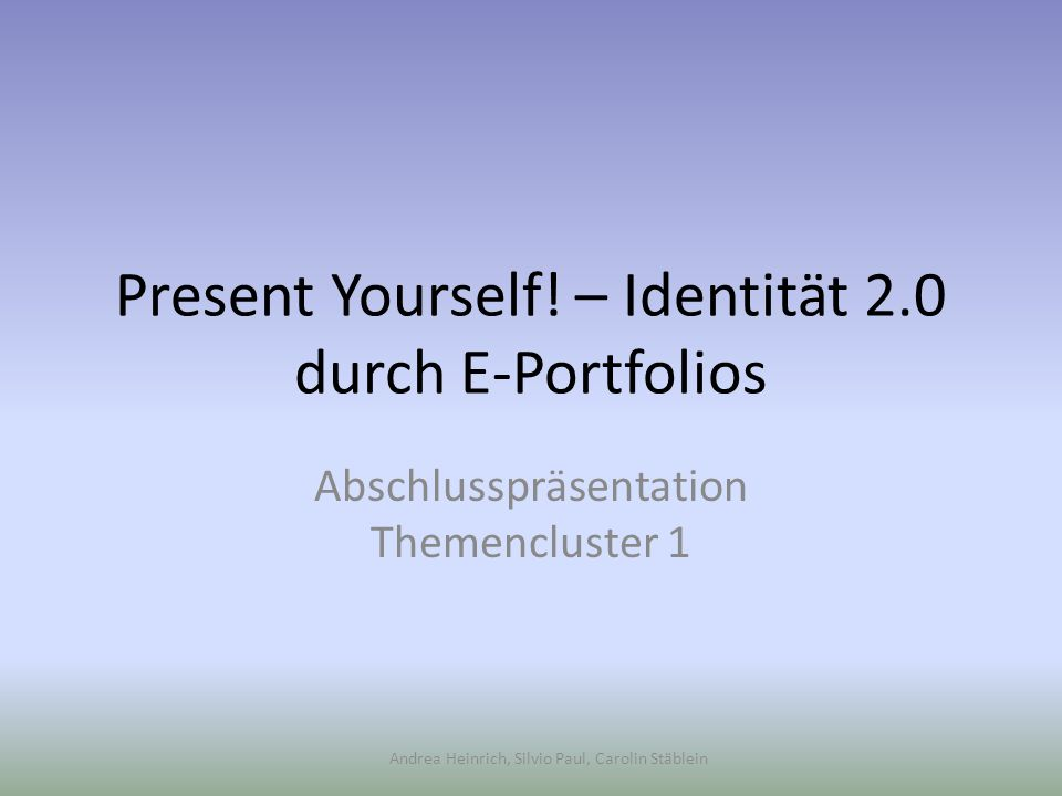 Present Yourself! – Identität 2.0 durch E-Portfolios