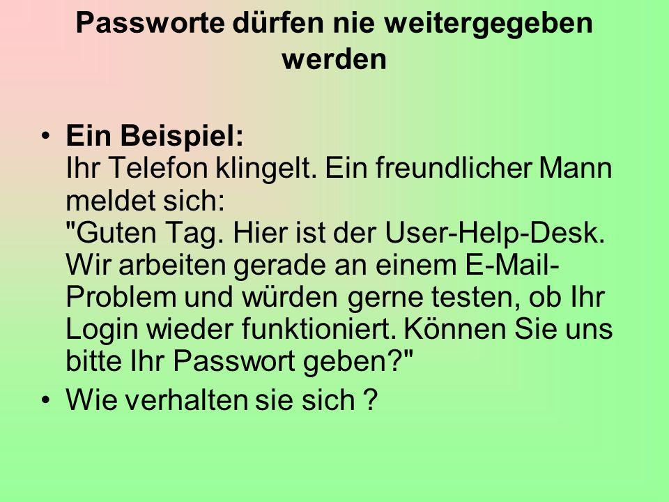 Passworte dürfen nie weitergegeben werden