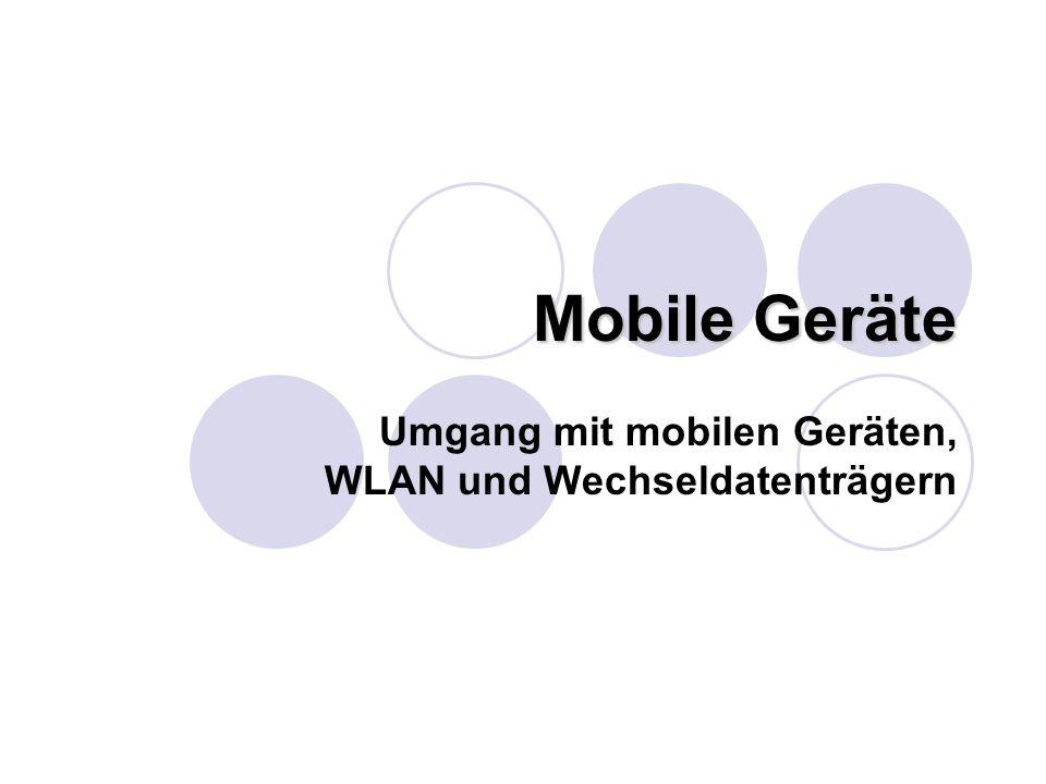 Umgang mit mobilen Geräten, WLAN und Wechseldatenträgern