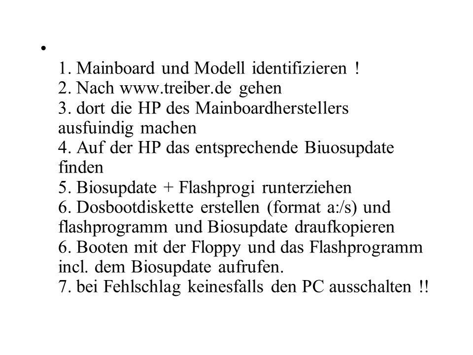 1. Mainboard und Modell identifizieren. 2. Nach www. treiber