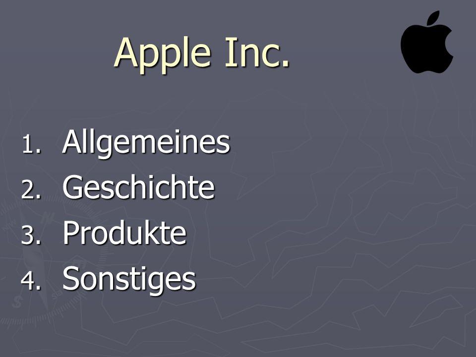 Apple Inc. Allgemeines Geschichte Produkte Sonstiges