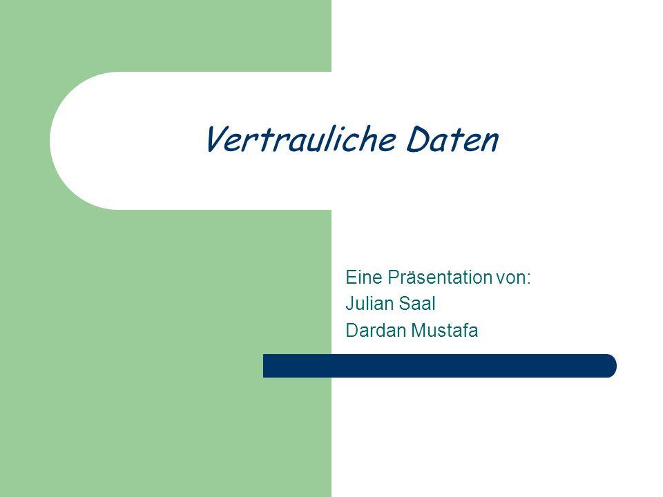 Eine Präsentation von: Julian Saal Dardan Mustafa