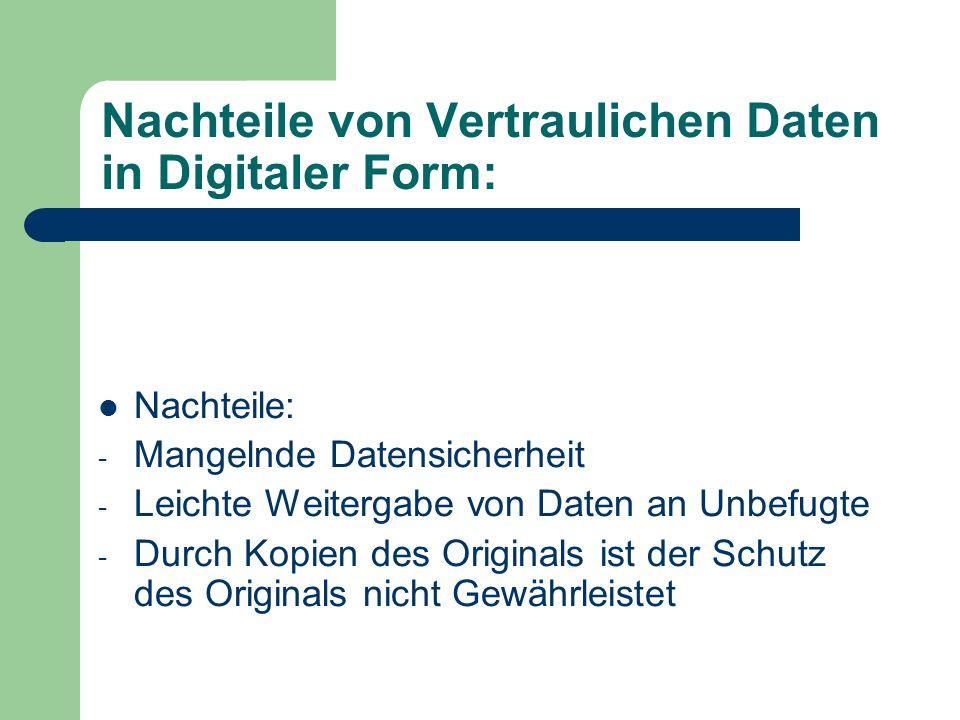 Nachteile von Vertraulichen Daten in Digitaler Form: