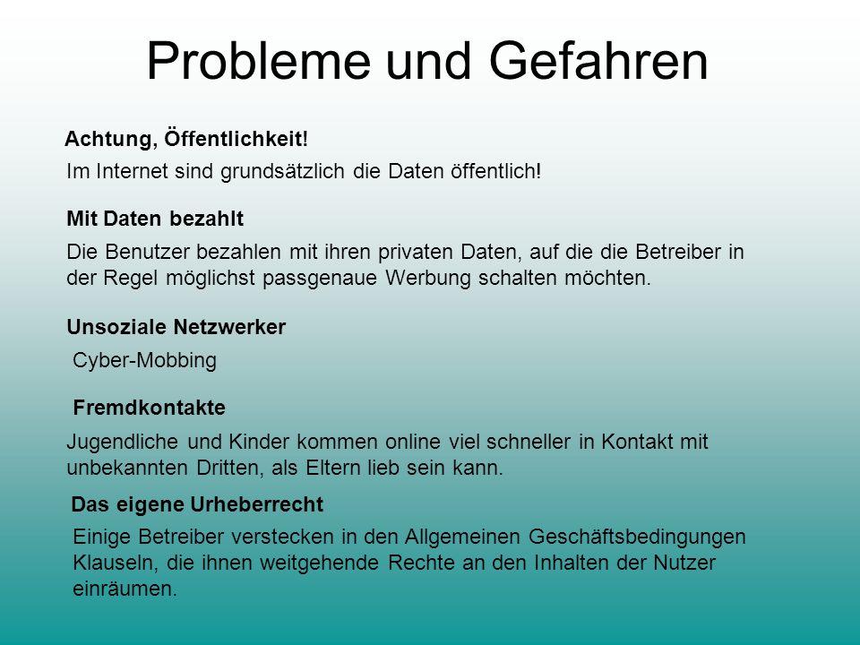 Probleme und Gefahren Achtung, Öffentlichkeit!