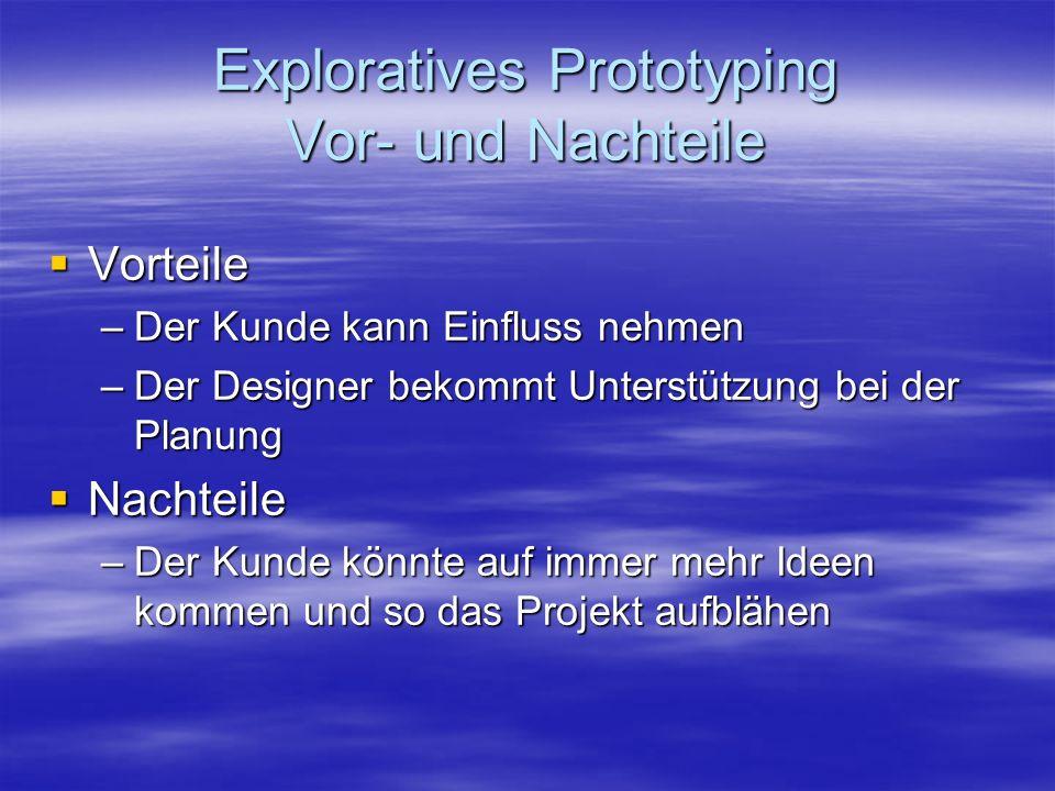 Exploratives Prototyping Vor- und Nachteile