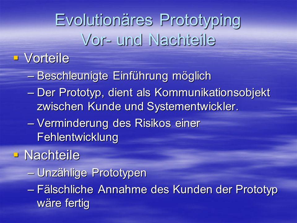 Evolutionäres Prototyping Vor- und Nachteile