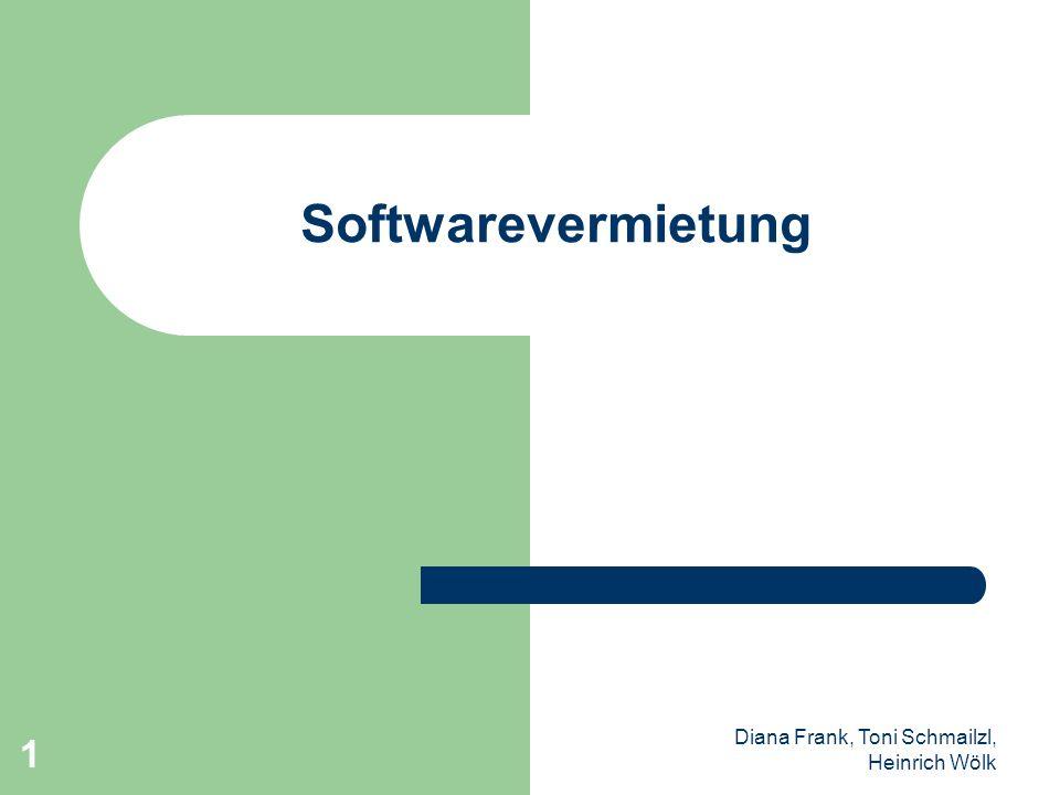 Softwarevermietung Diana Frank, Toni Schmailzl, Heinrich Wölk
