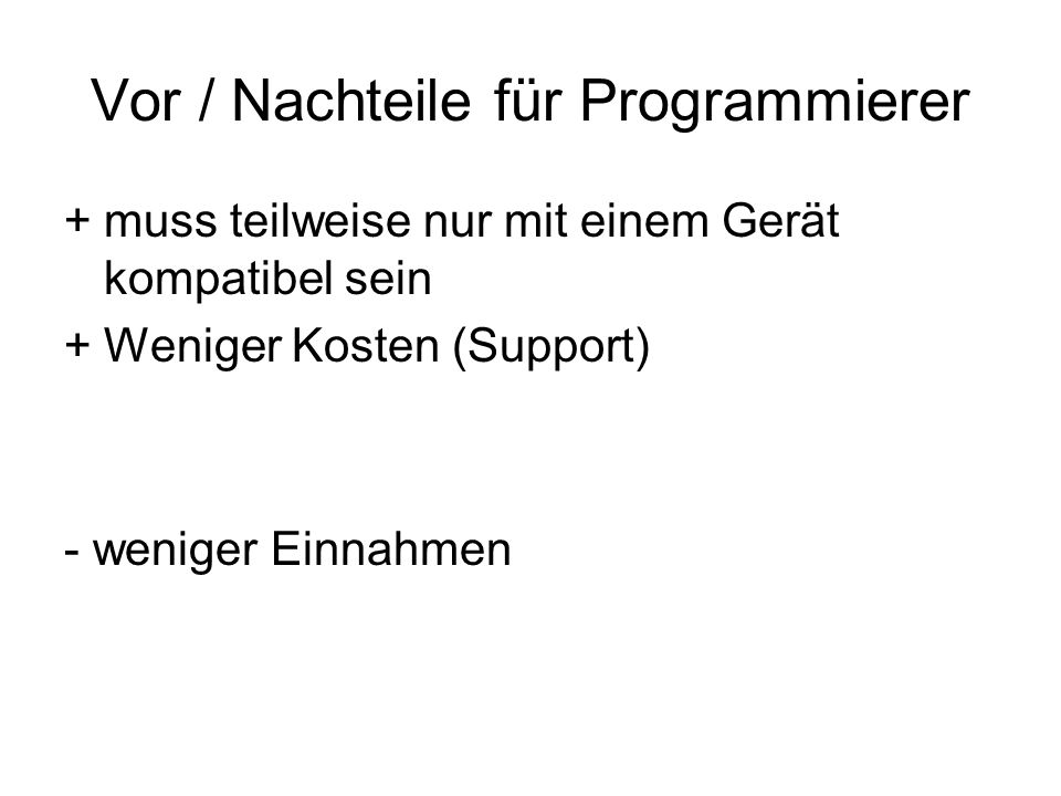 Vor / Nachteile für Programmierer