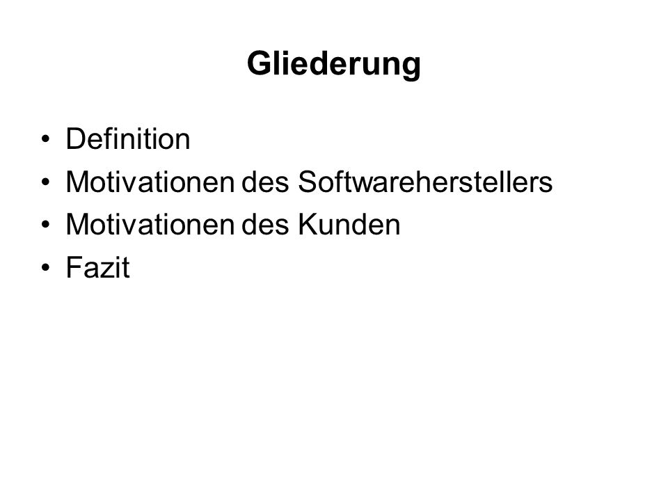 Gliederung Definition Motivationen des Softwareherstellers