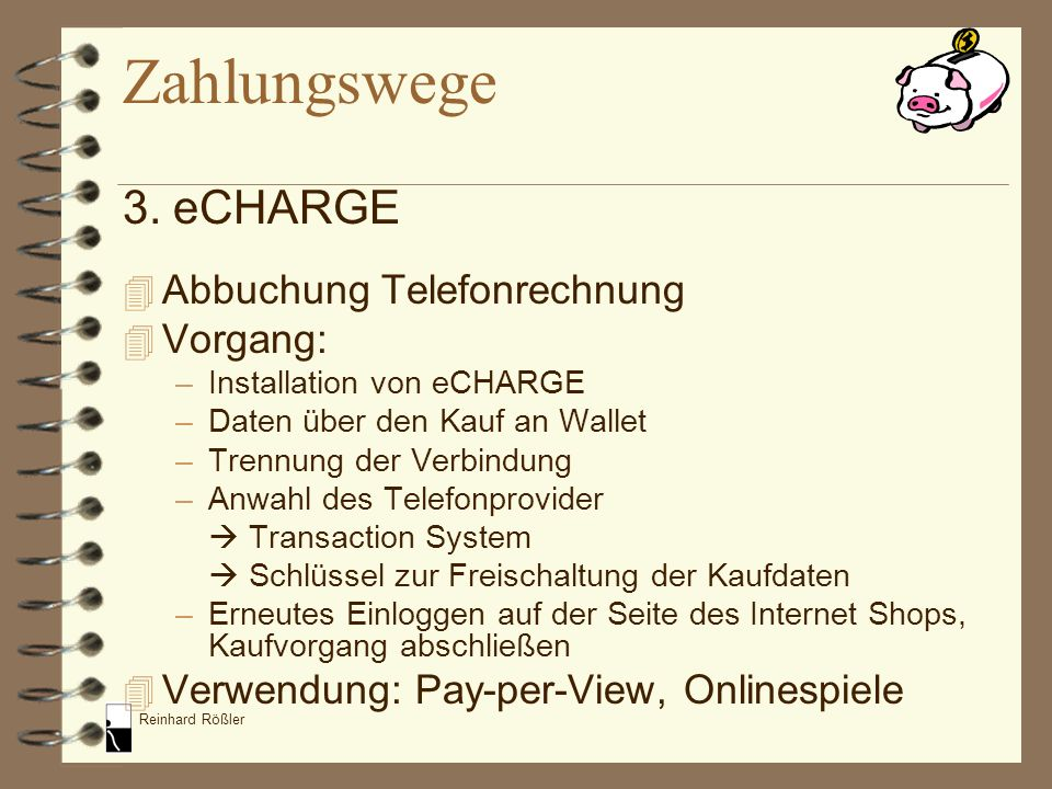 Zahlungswege 3. eCHARGE Abbuchung Telefonrechnung Vorgang: