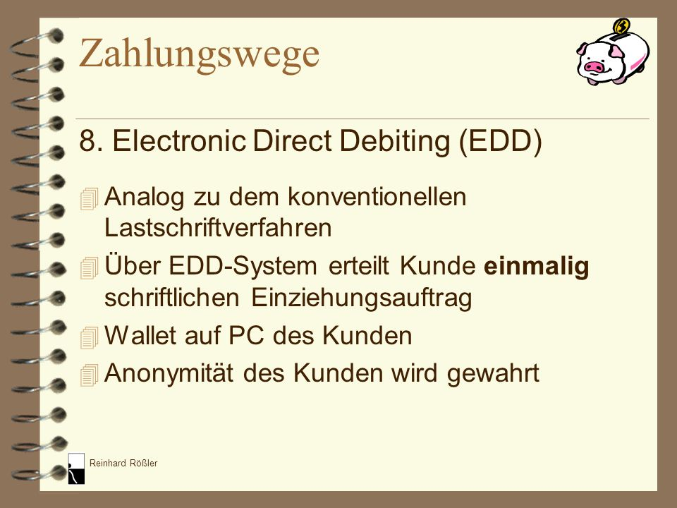 Zahlungswege 8. Electronic Direct Debiting (EDD)
