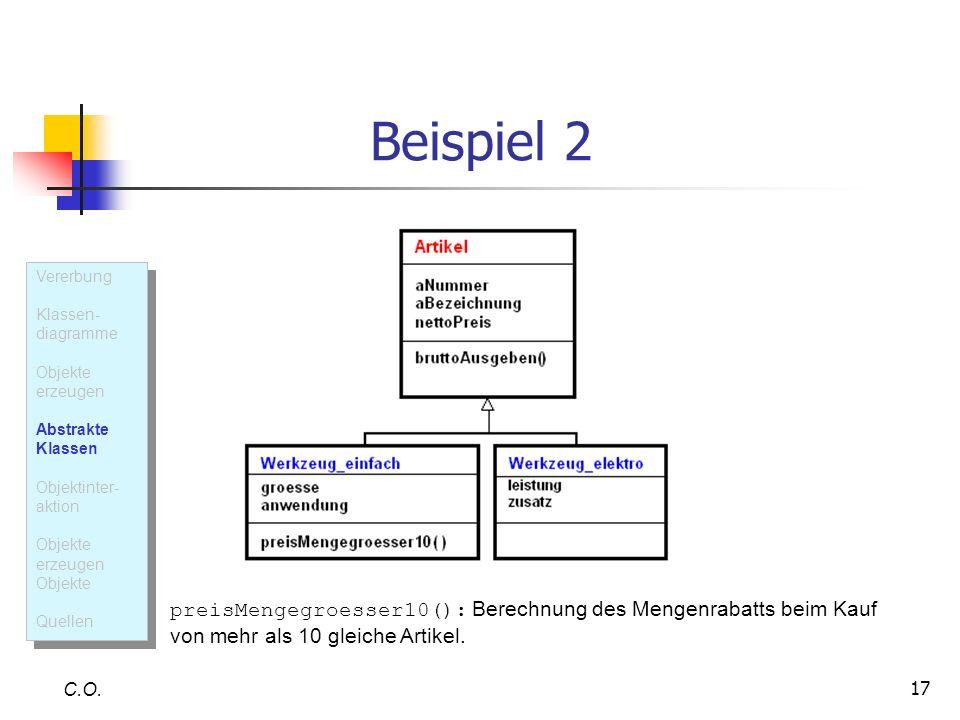 Beispiel 2 Vererbung. Klassen- diagramme. Objekte erzeugen. Abstrakte Klassen. Objektinter-aktion.