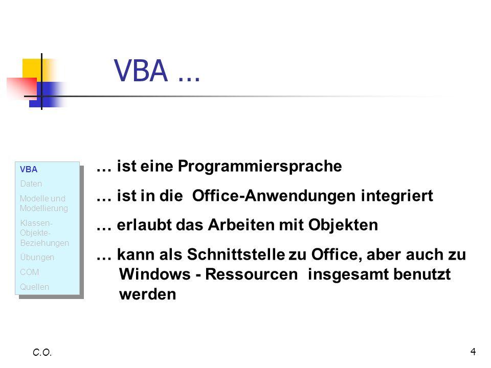 VBA … … ist eine Programmiersprache