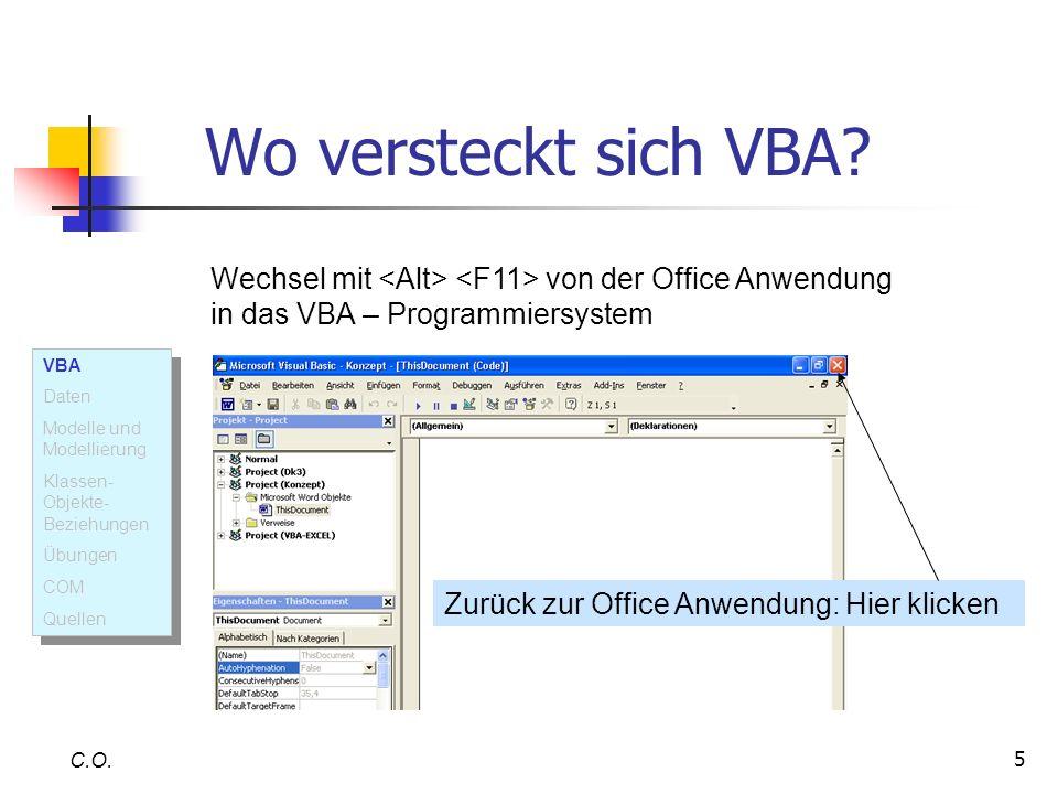 Wo versteckt sich VBA Wechsel mit <Alt> <F11> von der Office Anwendung in das VBA – Programmiersystem.