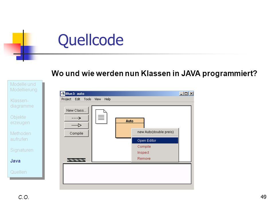 Quellcode Wo und wie werden nun Klassen in JAVA programmiert C.O.